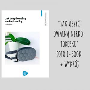 Foto e-book Jak uszyć owalną nerko-torebkę wykrój